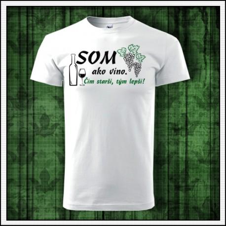 b53c2cb13e1e Vtipné unisex narodeninové tričko som ako víno čím starší tým lepší