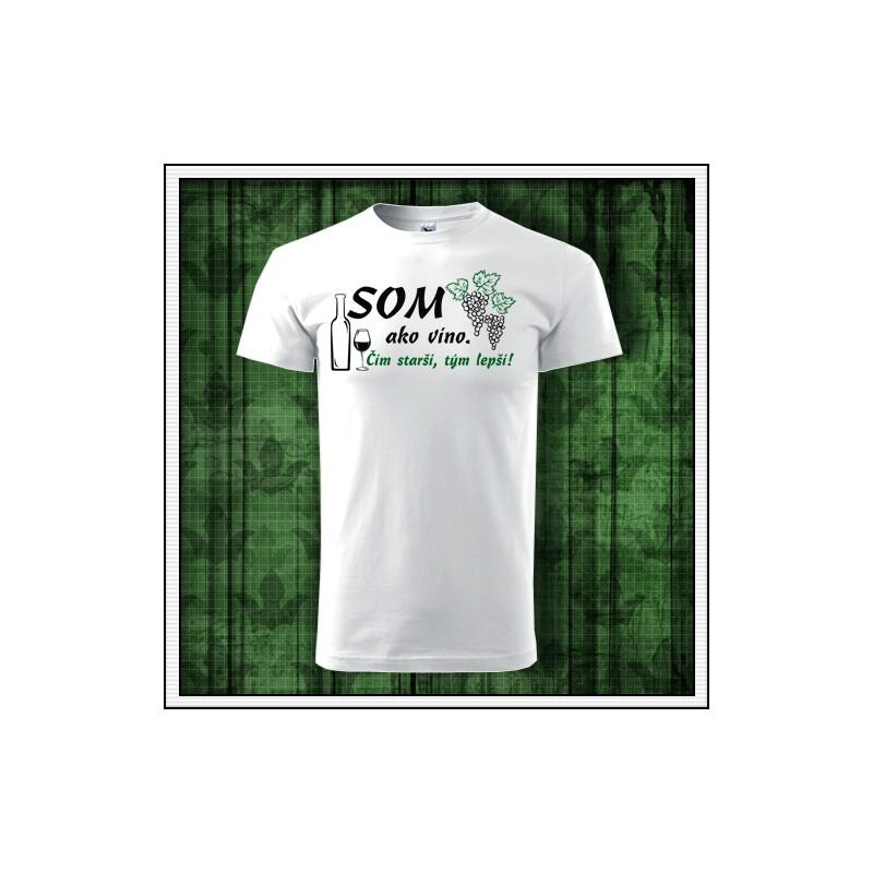6732a0cbd093 Vtipné unisex narodeninové tričko som ako víno čím starší tým lepší