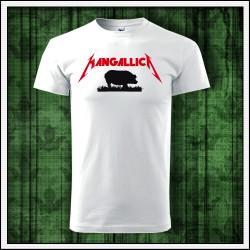 Vtipné unisex tričká Mangallica