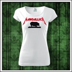 Vtipné dámske tričká Mangallica