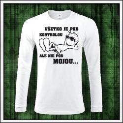Vtipné pánske 180 g. dlhorukávové tričká Všetko je pod kontrolou