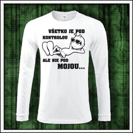 Vtipné pánske dlhorukávové tričko Všetko je pod kontrolou