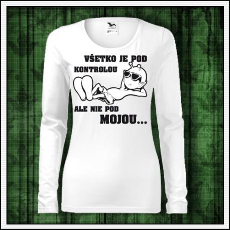 Vtipné dámske dlhorukávové tričko Všetko je pod kontrolou