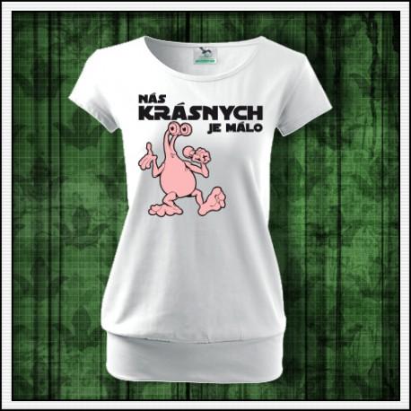Humorné tričko s potlačou Nás krásnych je málo