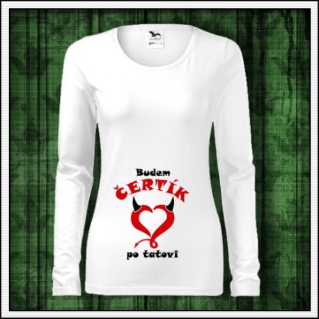 Vtipné dámske tehotenské tričko Budem čertík po tatovi